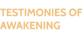 Testimonies of Awakening